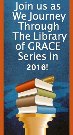 Join as We Through The We Journey Through the Library of GRACE Series in 2016!